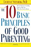 The Ten Basic Principles of Good Parenting (0743251164) by Steinberg, Laurence