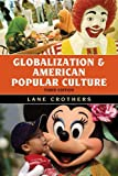 img - for Globalization and American Popular Culture book / textbook / text book