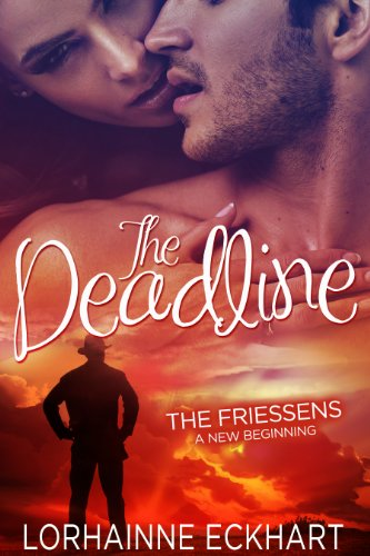 The Deadline (The Friessens: A New Beginning Book 1)