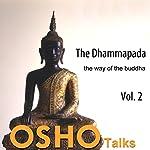 The Dhammapada, Vol. 2: The Way of the Buddha |  Osho