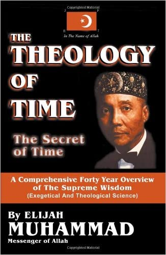 The Theology of Time: The Secret of Time written by Elijah Muhammad