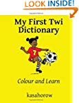 My First Twi Dictionary: Colour and L...