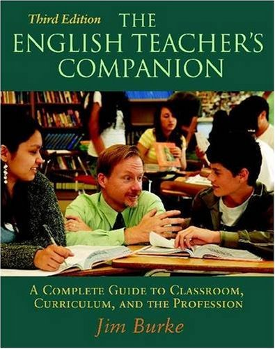 The English Teacher's Companion, Third Edition: A...
