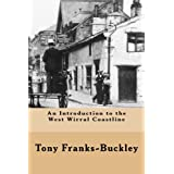 An Introduction to the West Wirral Coastline (The Wirral Peninsula Book 3)by Tony Franks-Buckley