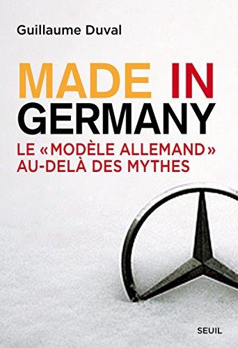 Made in Germany: Le modèle allemand au-delà des mythes