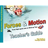 Forces and Motion: From High-speed Jets to Wind-up Toys - Teacher's Guide (Investigate the Possibilities: Elementary Physics)