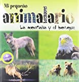 img - for Mi pequeno animalario: La montana y el bosque (Spanish Edition) book / textbook / text book