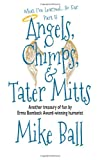 What I've Learned... So Far: Part II: Angels, Chimps &amp; Tater Mitts (Volume 2)