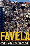 img - for Favela: Four Decades of Living on the Edge in Rio de Janeiro   [FAVELA] [Paperback] book / textbook / text book
