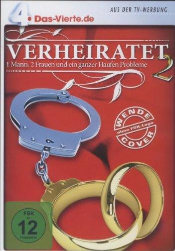 Verheiratet hoch 2 - 1 Mann, 2 Frauen und ein ganzer Haufen Probleme - DAS VIERTE Edition