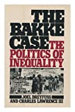 img - for Bakke Case: Politics of Inequality by Joel Dreyfuss (1979-11-01) book / textbook / text book