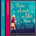 Take a Look at Me Now (       UNABRIDGED) by Miranda Dickinson Narrated by Jane Collingwood