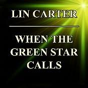 When the Green Star Calls | Lin Carter