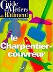 Guide des m�tiers du b�timent : le ch...