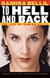 To Hell and Back: The Life of Samira Bellil (France Overseas: Studies in Empire and Decolonization) Samira Bellil