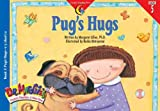 Pug's Hugs (Dr. Maggie's Phonics Readers Series; a New View, 5)