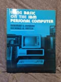 img - for Using Basic on the IBM Personal Computer book / textbook / text book