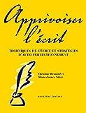img - for Apprivoiser L'Ecrit: Techniques de L'Ecrit Et Strategies D'Auto-Perfectionnement book / textbook / text book
