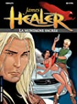 James Healer - tome 3 - La Montagne s...