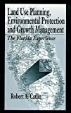 Land Use Planning, Environmental Protection and Growth Management: The Florida Experience
