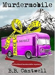 Murdermobile (A Portland Bookmobile Mystery)