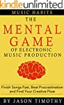 Music Habits - The Mental Game of Ele...