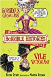 Gorgeous Georgians AND Vile Victorians (Horrible Histories Collections)