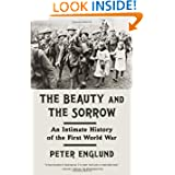 The Beauty and the Sorrow: An Intimate History of the First World War (Vintage)