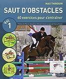 Saut d'obstacles : 60 Exercices pour progresser