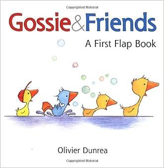 Gossie & Friends: A First Flap Book written by Olivier Dunrea
