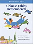Chinese Fables Remembered (Asian Folktales Retold)