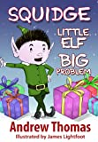 Squidge: Little Elf, Big Problem
