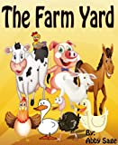 Childrens Book: The Farm Yard (Fun and Educative Rhyming Book for Ages 2-6)