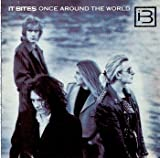 Once Around the World by It Bites (1988-01-01)