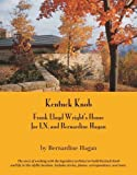 img - for Kentuck Knob: Frank Lloyd Wright's House for I.N. and Bernardine Hagan by Bernardine Hagan (2005-04-01) book / textbook / text book