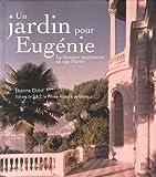 Un jardin pour Eug�nie : La derni�re imp�ratrice au cap Martin