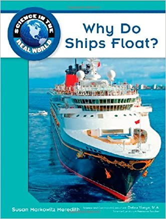Why Do Ships Float? (Science in the Real World) written by Susan Markowitz-Meredith