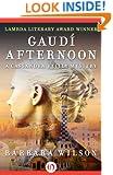 Gaudí Afternoon (The Cassandra Reilly Mysteries Book 1)