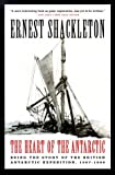 img - for The Heart of the Antarctic: Being the Story of the British Antarctic Expedition, 1907-1909 by Shackleton K.C. P.C. O.B.E., Rt. Hon. Lord (1999) Paperback book / textbook / text book
