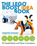 The LEGO BOOST Idea Book: 95 Simple Robots and Hints for Making More!