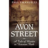Avon Street: A Tale of Murder in Victorian Bath (Mystery Press)by Paul Emanuelli