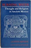img - for Burning Water: Thought and Religion in Ancient Mexico book / textbook / text book