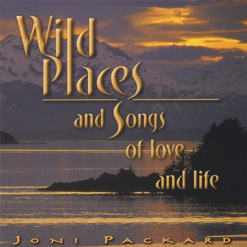 wild-places-songs-of-love-life-by-joni-packard