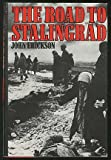 The Road to Stalingrad: Stalin's War with Germany Erickson John
