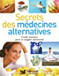 LES SECRETS DES MEDECINES ALTERNATIVES