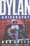 Dylan: A Biography (0393307697) by Bob Spitz