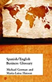 Spanish/English Business Glossary (Business Glossaries) (041516043X) by Gorman, Michael