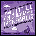 The Little Old Lady Who Broke All the Rules Audiobook by Catharina Ingelman-Sundberg Narrated by Patience Tomlinson
