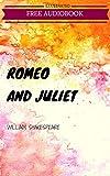 Romeo and Juliet: By William Shakespeare : Illustrated & Unabridged (Free Bonus Audiobook) (English Edition)