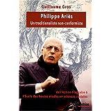 Philippe Ariès, un traditionaliste non-conformiste : De l'Action française à l'Ecole des hautes études en sciences...